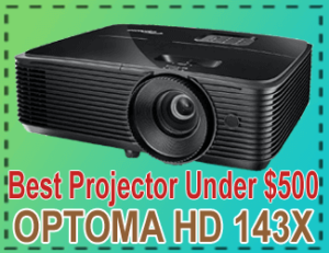 Optoma HD 143X - Best Projector under 500 2020