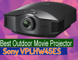 Sony VPLHW45ES 3D SXRD - best outdoor movie projector 2020