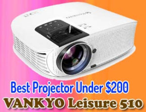 VANKYO Leisure 510 - Best Projector Under $200 2020