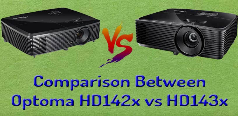 Comparison Between Optoma HD142x vs HD143x