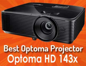 best optoma projector between Optoma HD 142x and Optoma HD 143x