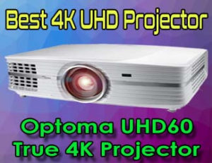 Optoma UHD60 True 4K Projector - Best 4K UHD Projector 2020