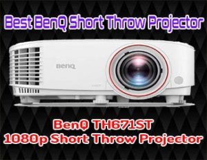 BenQ TH671ST - Best BenQ short Throw Projector 2020