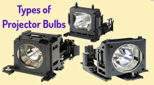 Types of Projector Bulbs