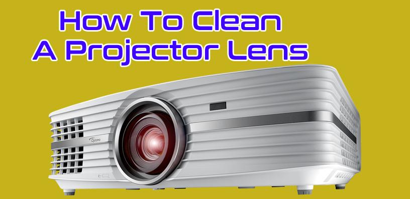 clean a projector lens 2021