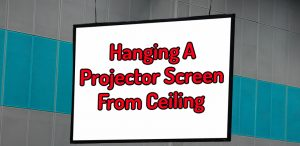 hanging a projector screen