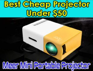 Meer Mini Portable Projector - Best Cheap Projector Under 50