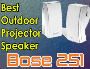 Bose 251 - best outdoor projector speaker 2021