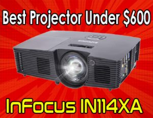 InFocus IN114XA - Best Projector Under 600
