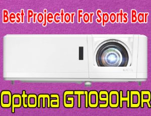 Optoma GT1090HDR - Best projector for sports bar