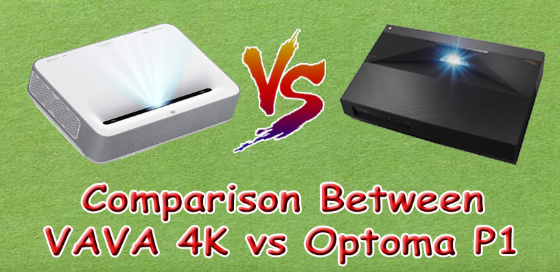 VAVA 4K Vs Optoma P1 Comparison
