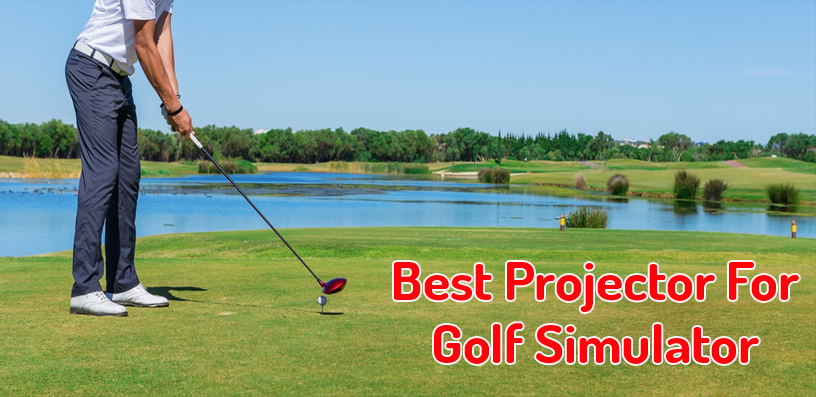 best projector for golf simulator 2021
